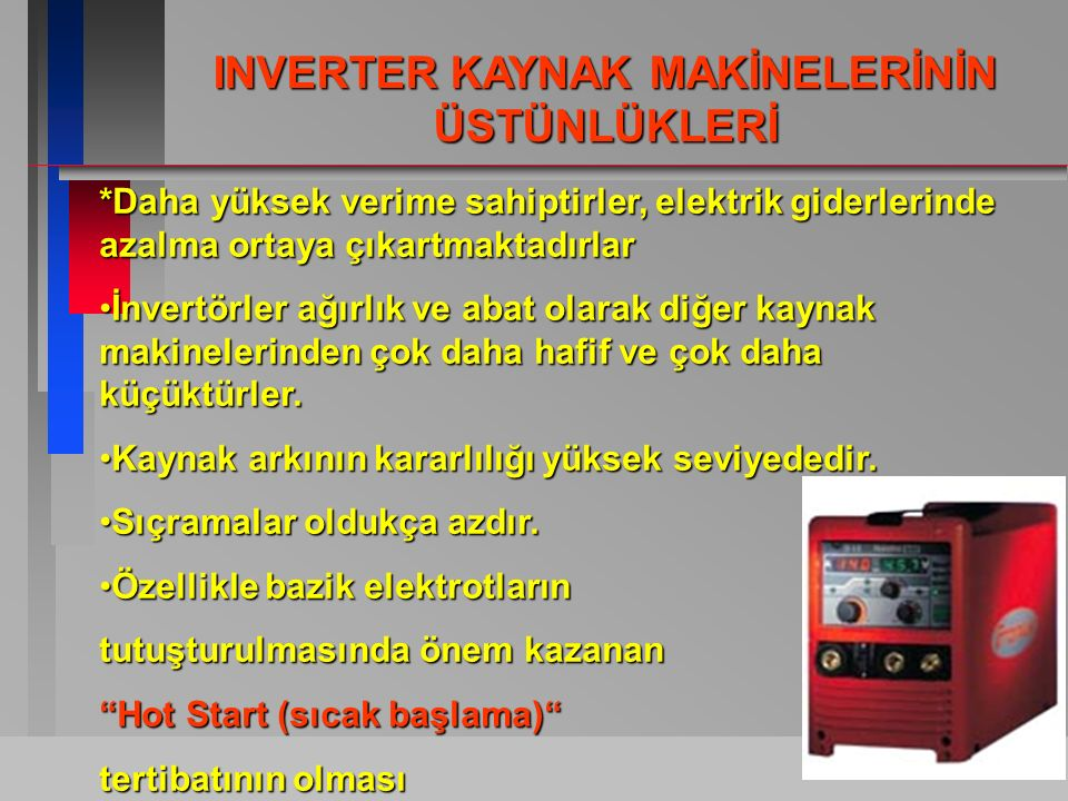 INVERTER KAYNAK MAKİNELERİNİN ÜSTÜNLÜKLERİ