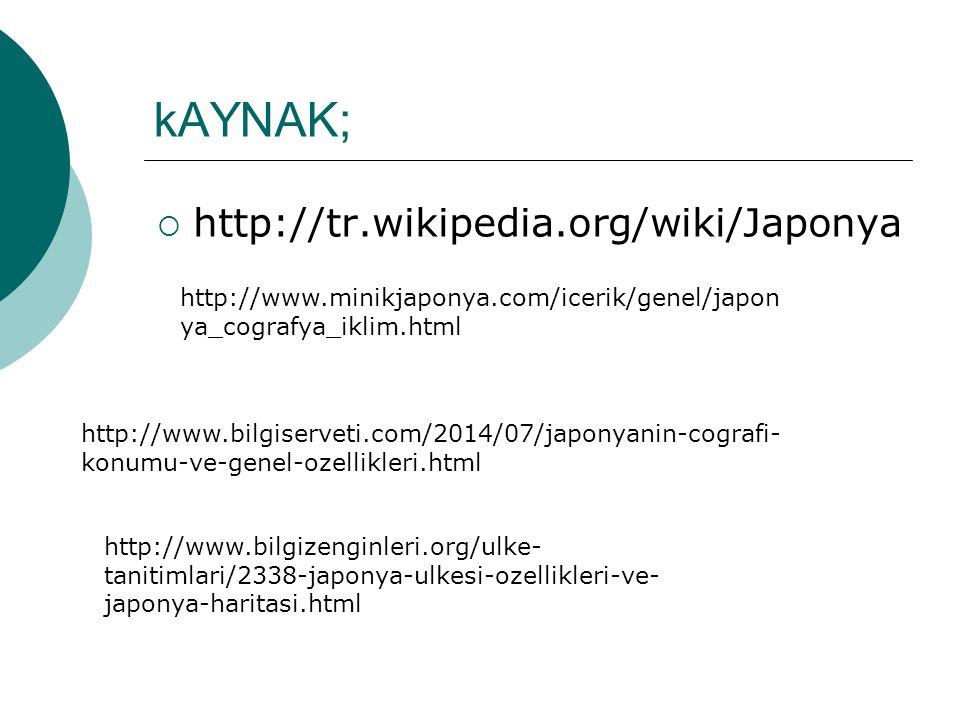 kAYNAK; http://tr.wikipedia.org/wiki/Japonya