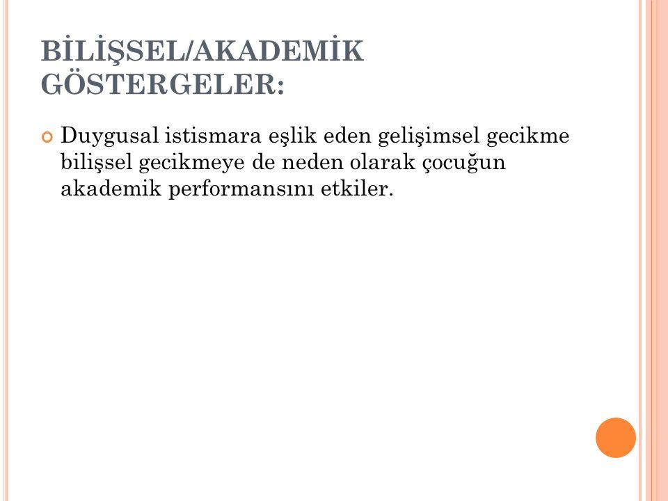 BİLİŞSEL/AKADEMİK GÖSTERGELER: