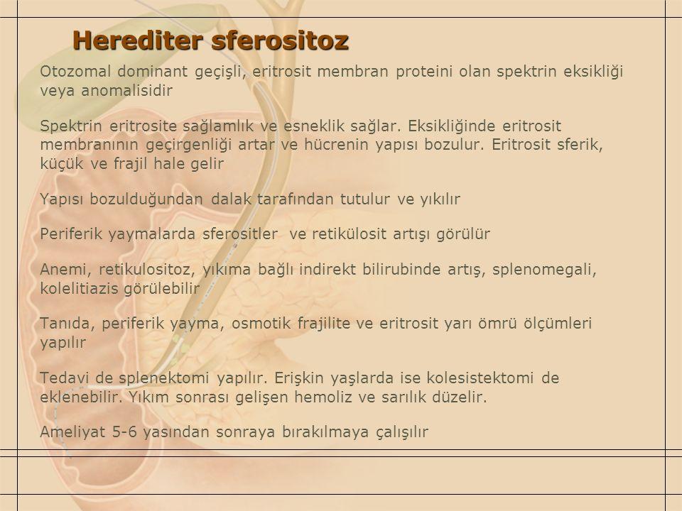 Herediter sferositoz Otozomal dominant geçişli, eritrosit membran proteini olan spektrin eksikliği veya anomalisidir.