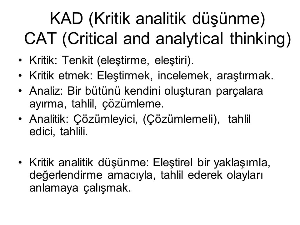 KAD (Kritik analitik düşünme) CAT (Critical and analytical thinking)