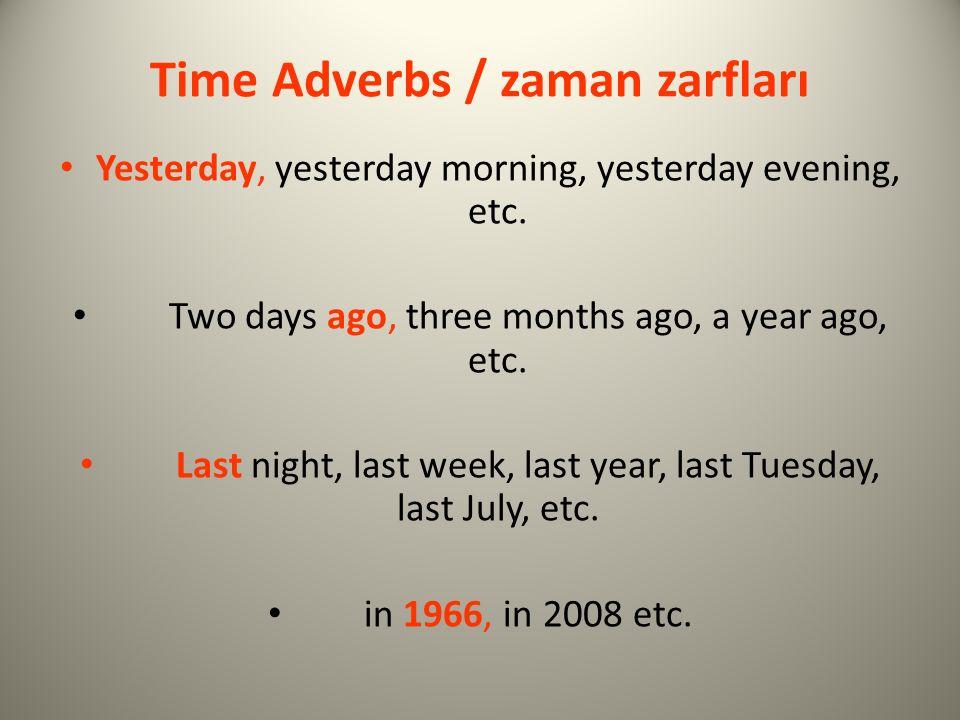 Time Adverbs / zaman zarfları
