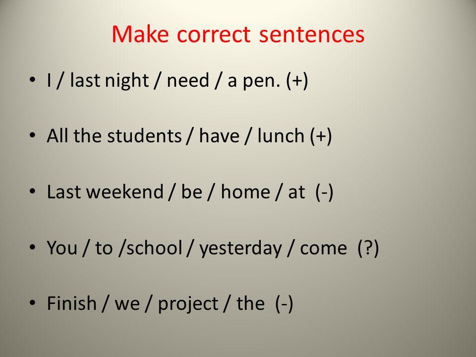 Make correct sentences