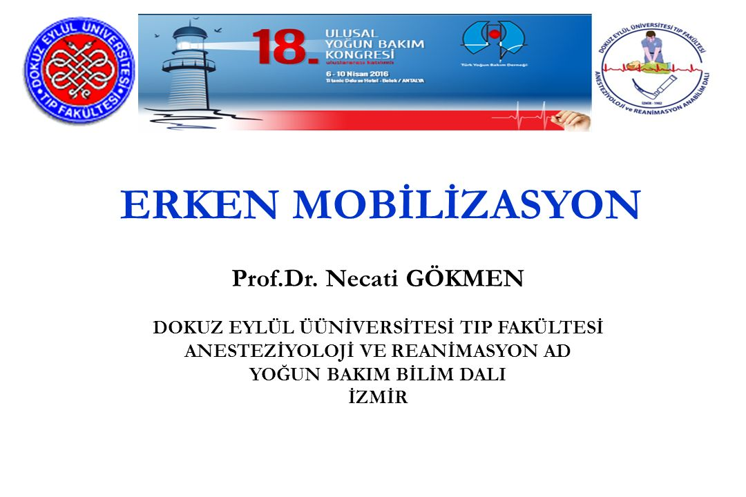 ERKEN MOBİLİZASYON Prof.Dr. Necati GÖKMEN