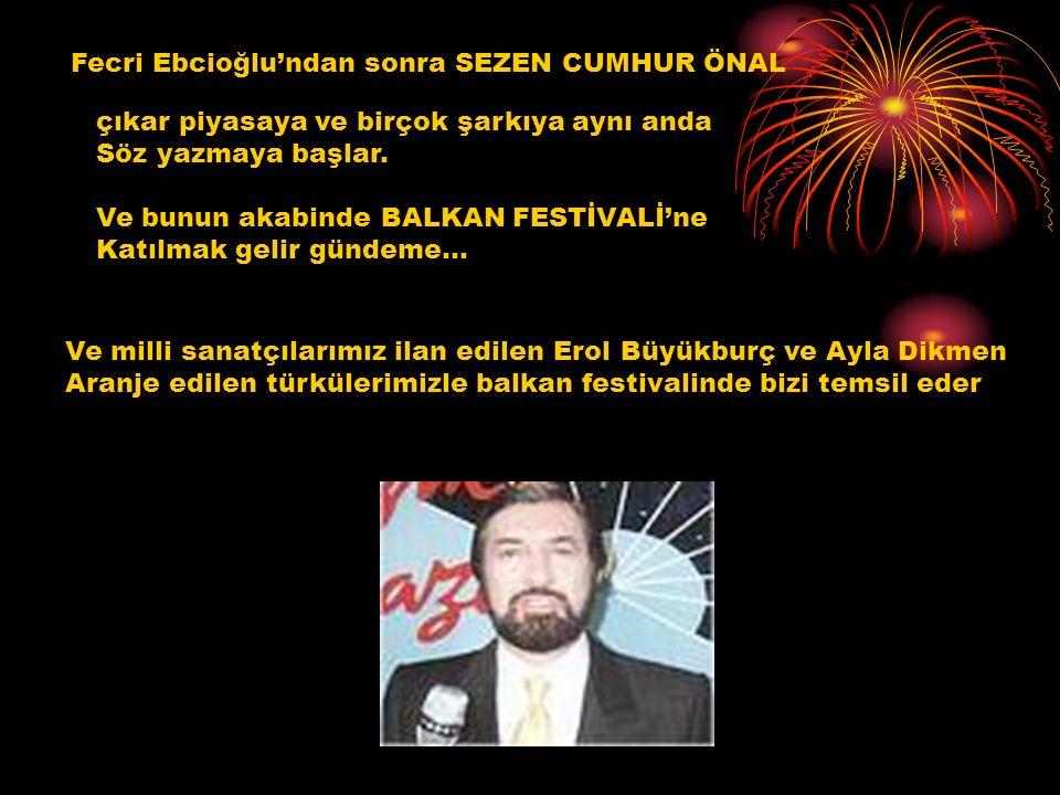 Fecri Ebcioğlu'ndan sonra SEZEN CUMHUR ÖNAL