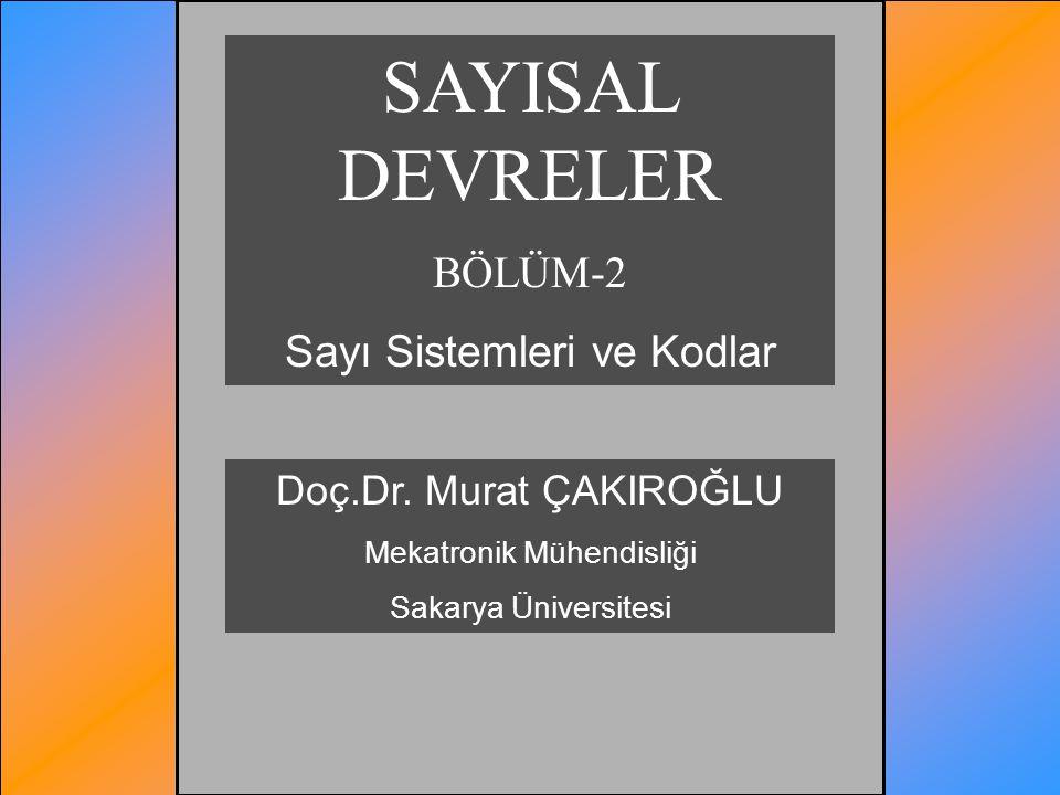 SAYISAL DEVRELER BÖLÜM-2 Sayı Sistemleri ve Kodlar