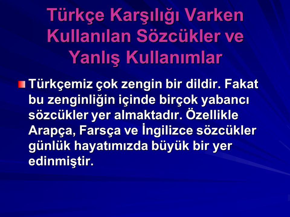 Türkçe Karşılığı Varken Kullanılan Sözcükler ve Yanlış Kullanımlar