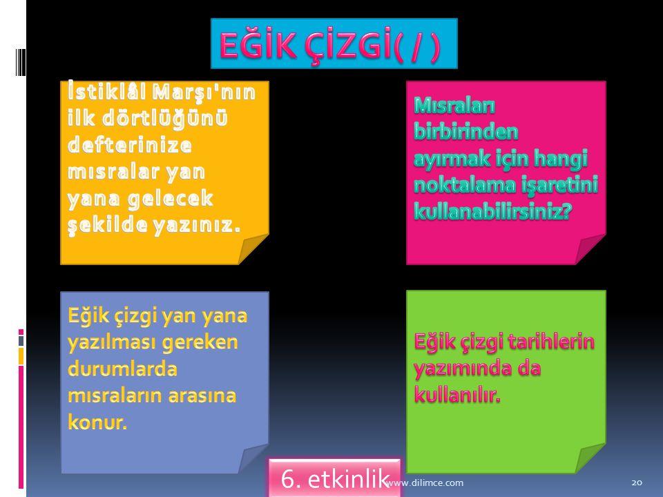 EĞİK ÇİZGİ( / ) 6. etkinlik