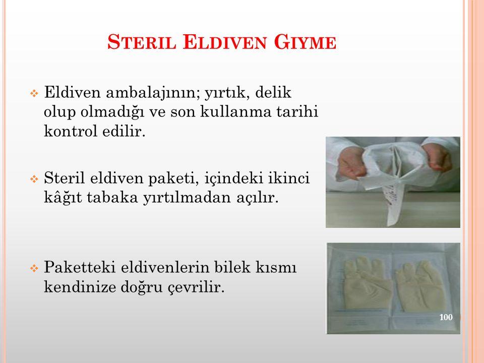 Steril Eldiven Giyme Eldiven ambalajının; yırtık, delik olup olmadığı ve son kullanma tarihi kontrol edilir.