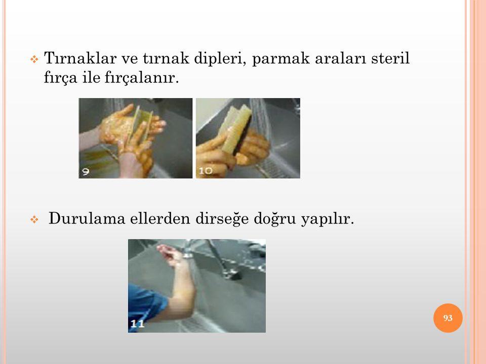 Tırnaklar ve tırnak dipleri, parmak araları steril fırça ile fırçalanır.