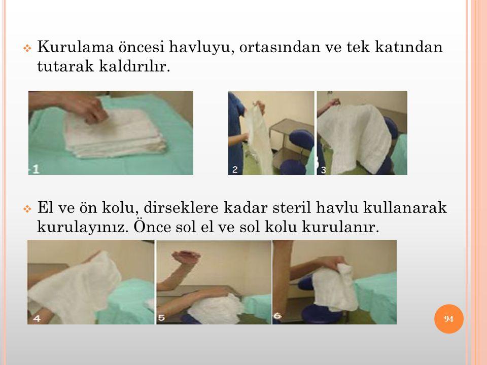 Kurulama öncesi havluyu, ortasından ve tek katından tutarak kaldırılır.