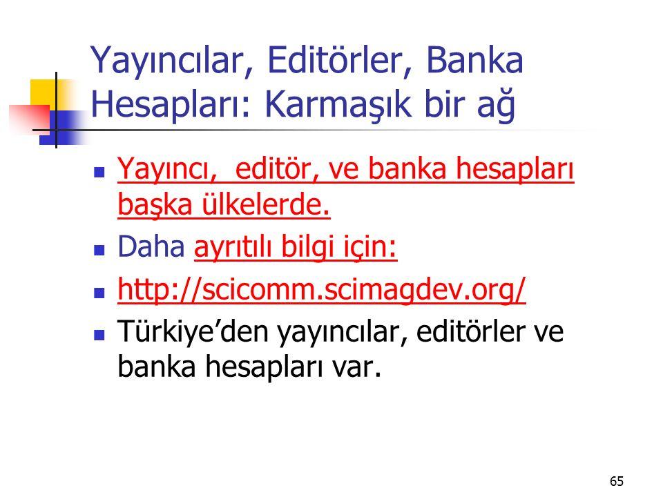 Yayıncılar, Editörler, Banka Hesapları: Karmaşık bir ağ