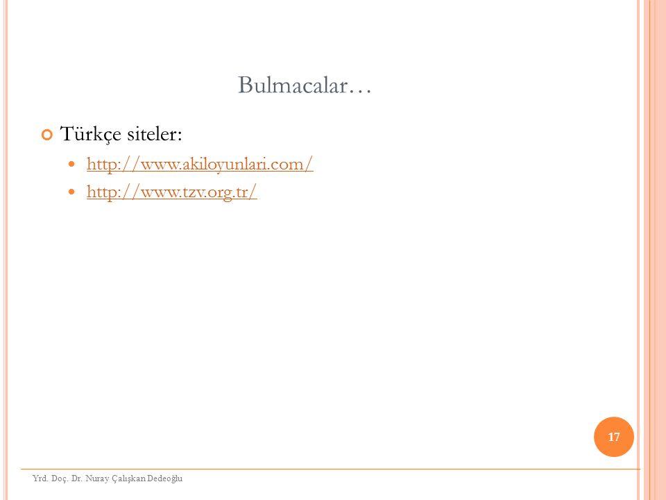 Bulmacalar… Türkçe siteler: http://www.akiloyunlari.com/