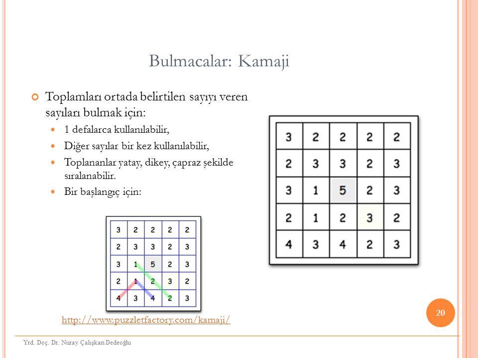 Bulmacalar: Kamaji Toplamları ortada belirtilen sayıyı veren sayıları bulmak için: 1 defalarca kullanılabilir,