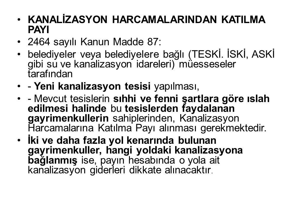 KANALİZASYON HARCAMALARINDAN KATILMA PAYI