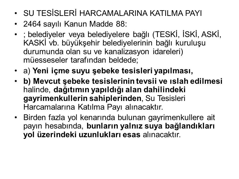SU TESİSLERİ HARCAMALARINA KATILMA PAYI