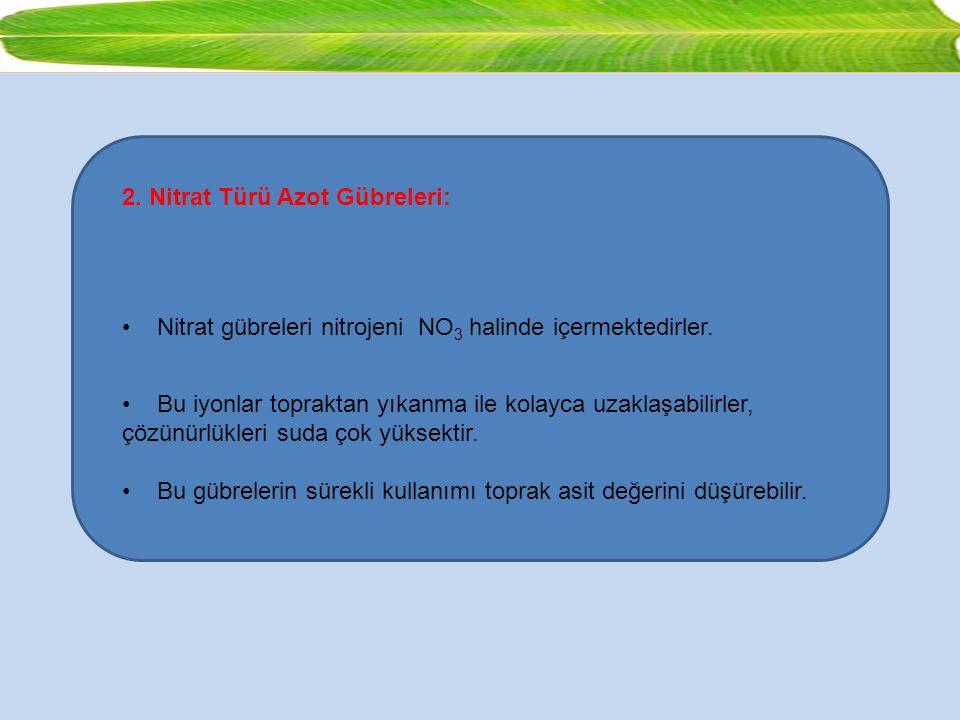 2. Nitrat Türü Azot Gübreleri: