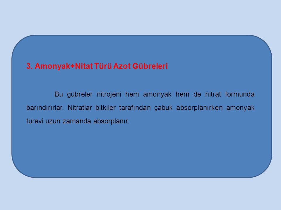 3. Amonyak+Nitat Türü Azot Gübreleri