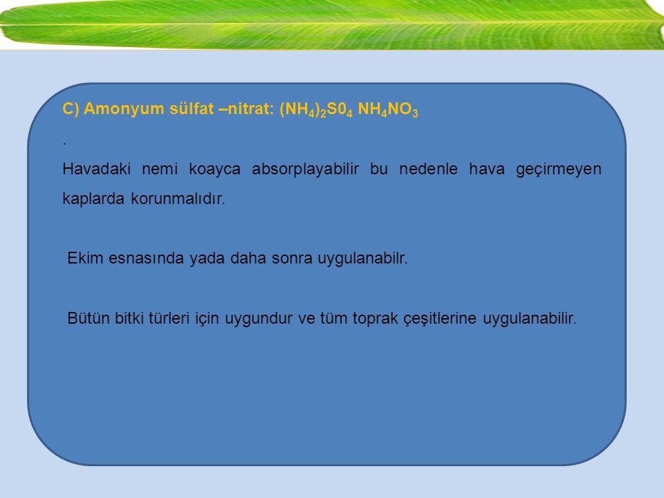 C) Amonyum sülfat –nitrat: (NH4)2S04 NH4NO3