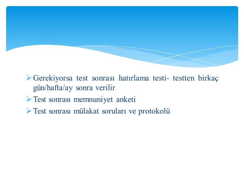 Gerekiyorsa test sonrası hatırlama testi- testten birkaç gün/hafta/ay sonra verilir