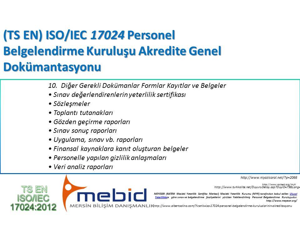 (TS EN) ISO/IEC 17024 Personel Belgelendirme Kuruluşu Akredite Genel Dokümantasyonu