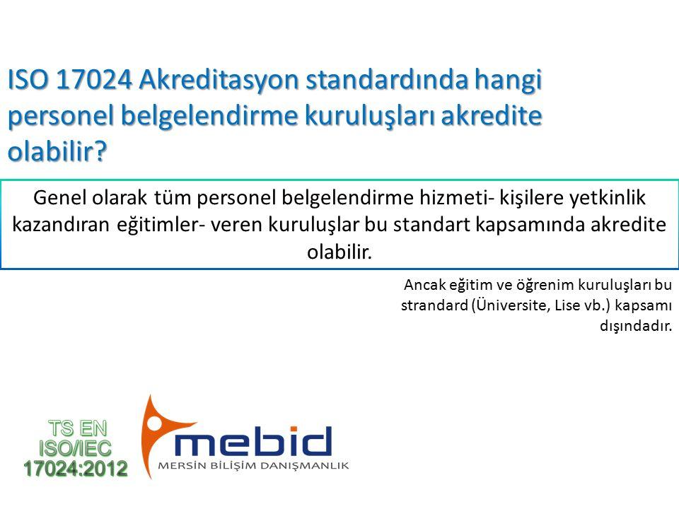 ISO 17024 Akreditasyon standardında hangi personel belgelendirme kuruluşları akredite olabilir