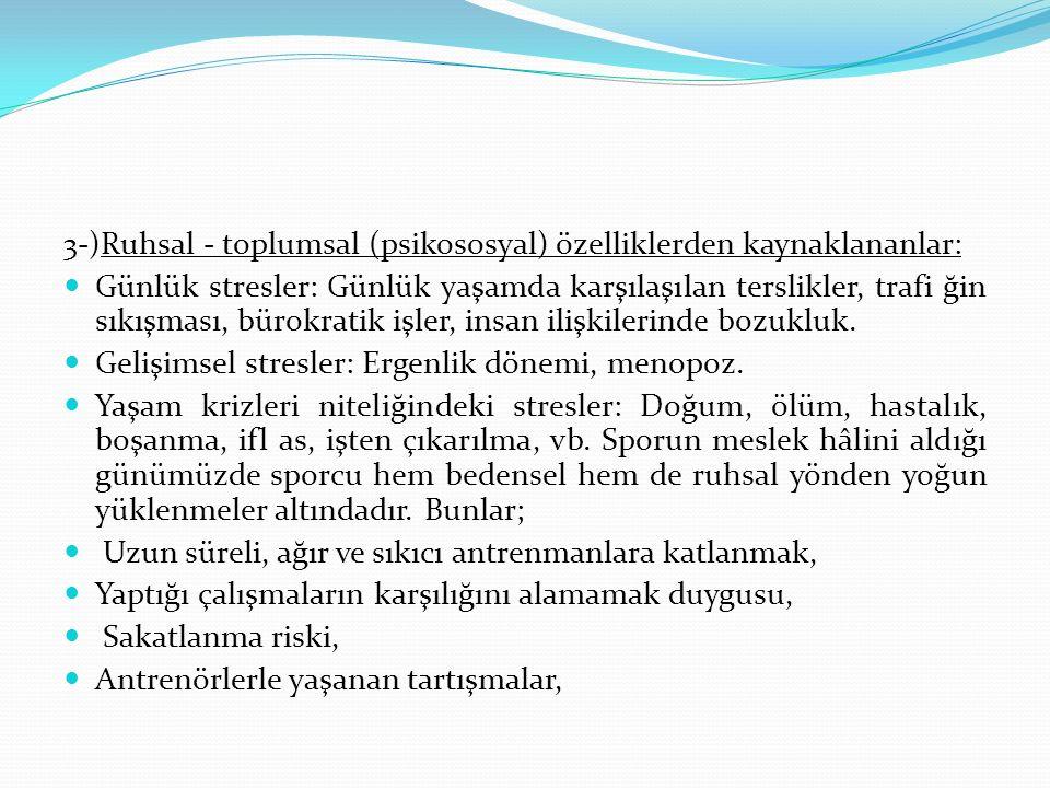 3-)Ruhsal - toplumsal (psikososyal) özelliklerden kaynaklananlar: