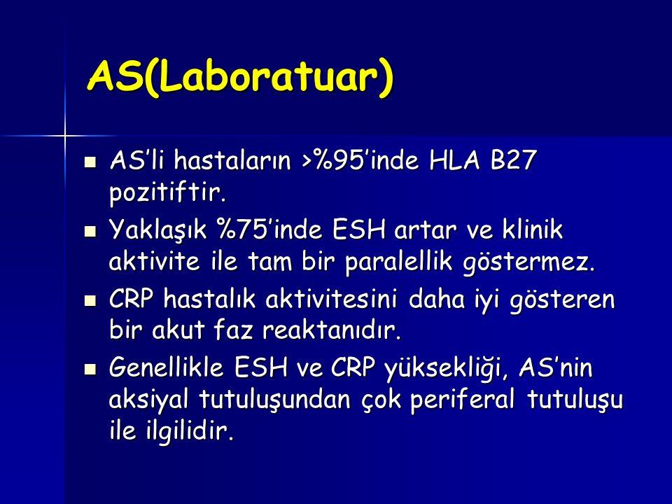 AS(Laboratuar) AS'li hastaların >%95'inde HLA B27 pozitiftir.