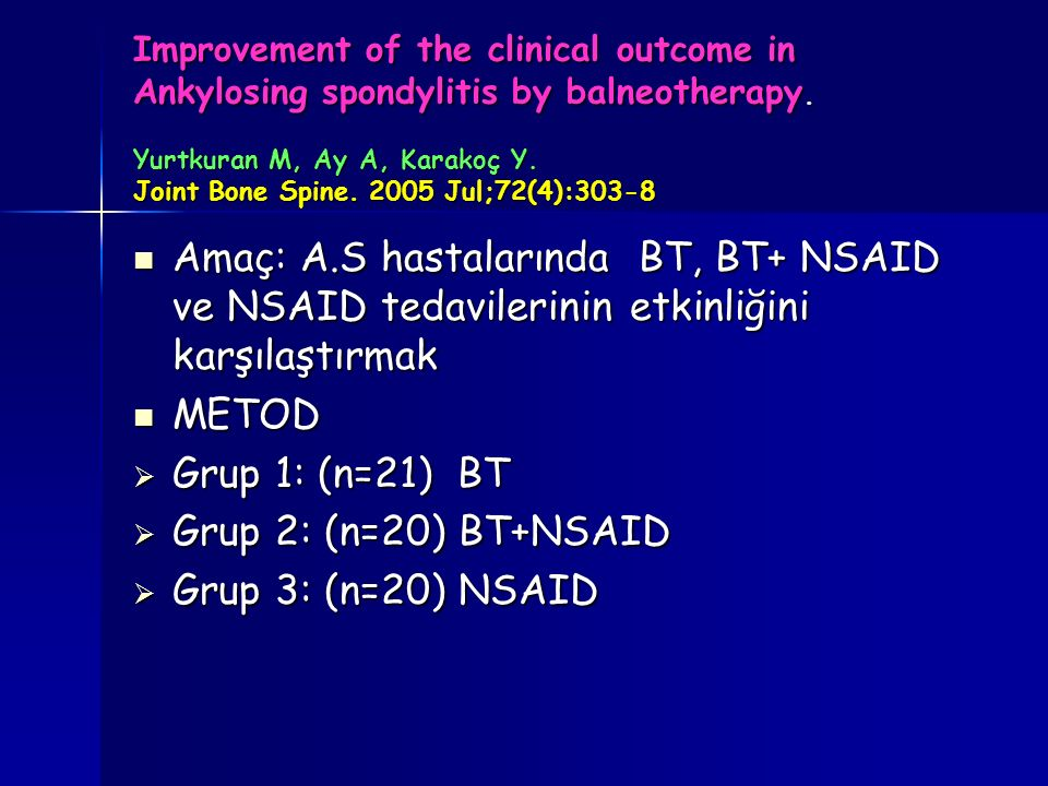 Improvement of the clinical outcome in Ankylosing spondylitis by balneotherapy. Yurtkuran M, Ay A, Karakoç Y. Joint Bone Spine. 2005 Jul;72(4):303-8
