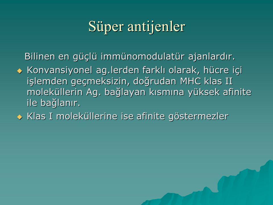 Süper antijenler Bilinen en güçlü immünomodulatür ajanlardır.