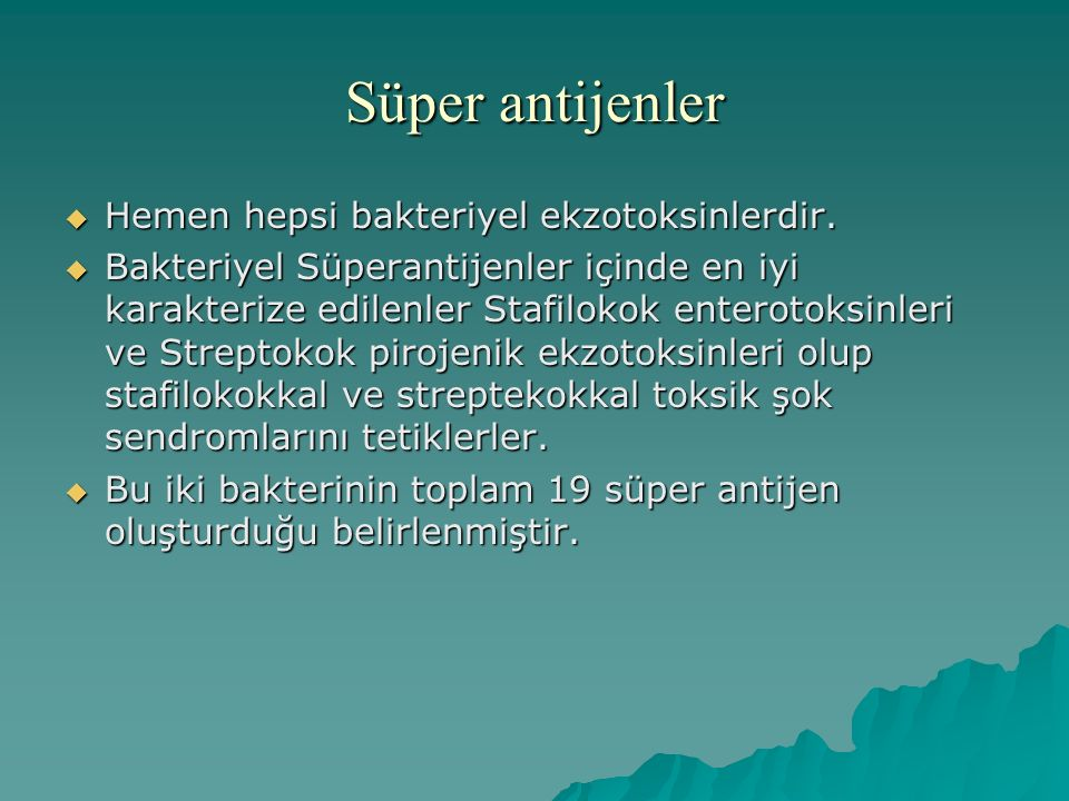Süper antijenler Hemen hepsi bakteriyel ekzotoksinlerdir.