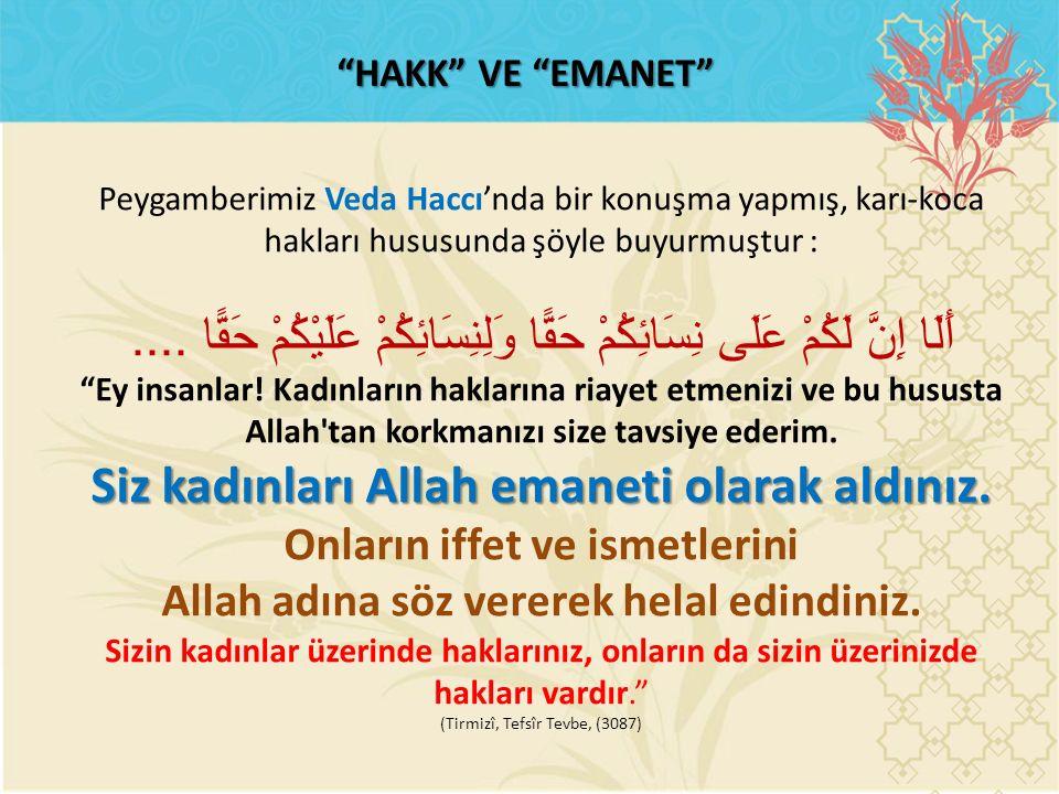 Siz kadınları Allah emaneti olarak aldınız.
