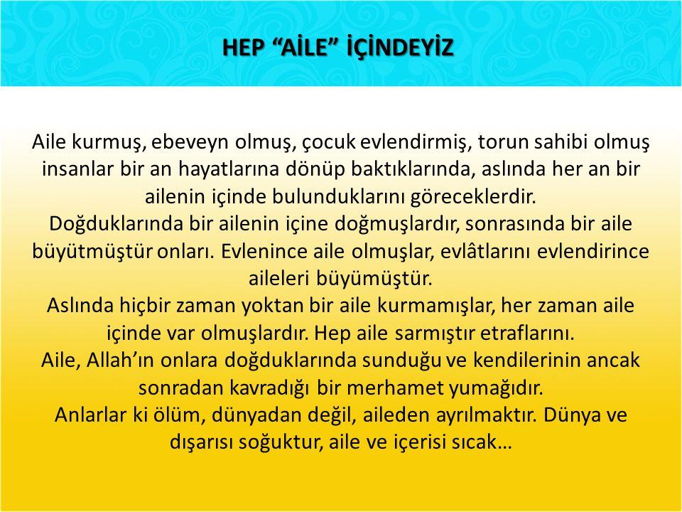 HEP AİLE İÇİNDEYİZ