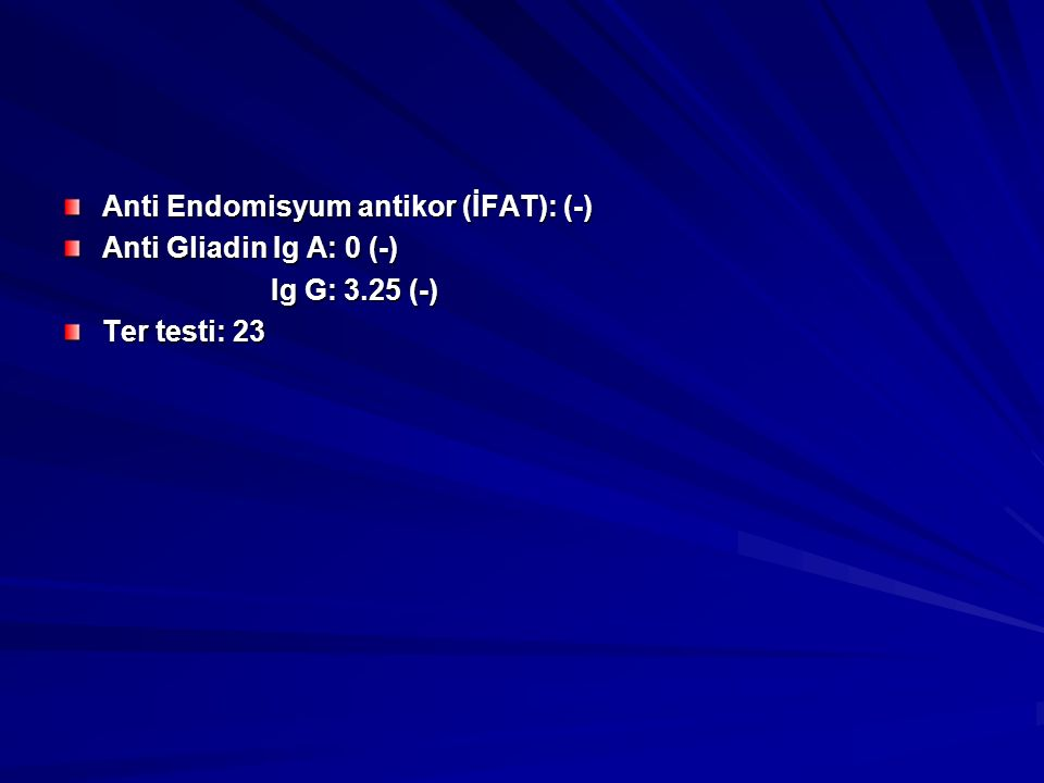 Anti Endomisyum antikor (İFAT): (-)
