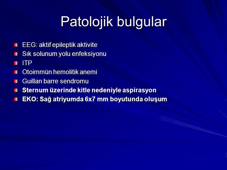 Patolojik bulgular EEG: aktif epileptik aktivite