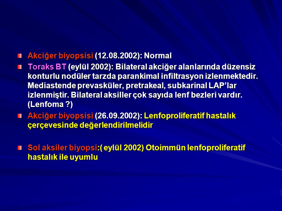 Akciğer biyopsisi (12.08.2002): Normal