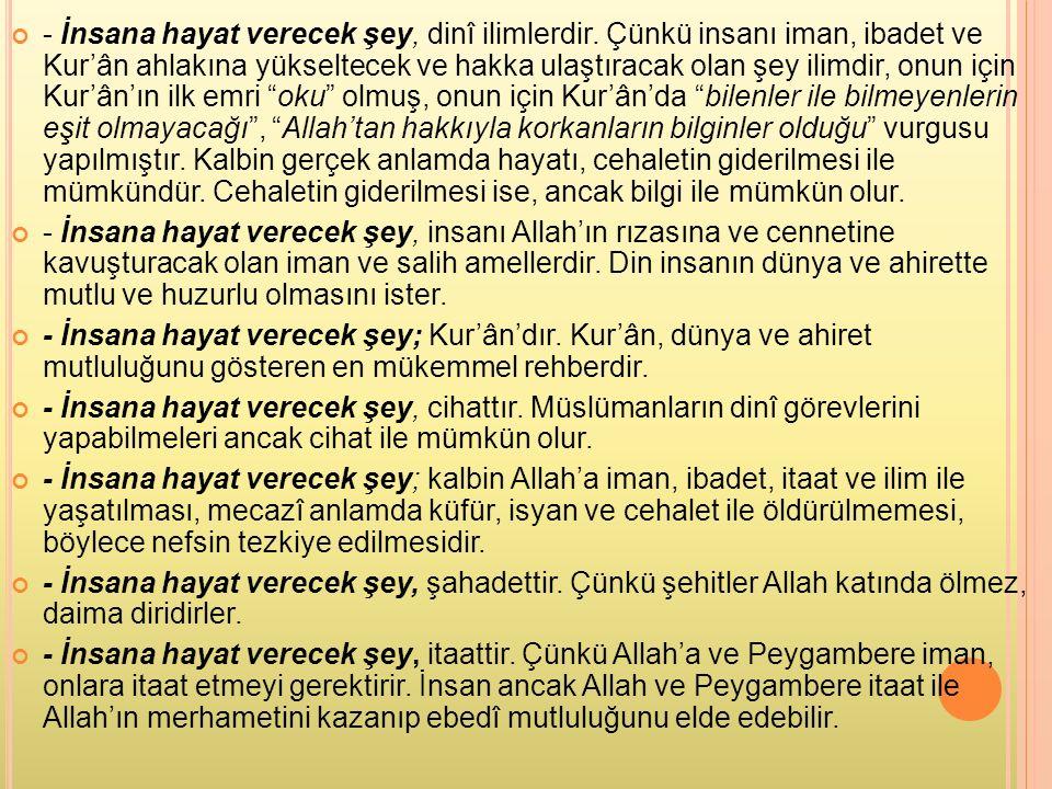 - İnsana hayat verecek şey, dinî ilimlerdir