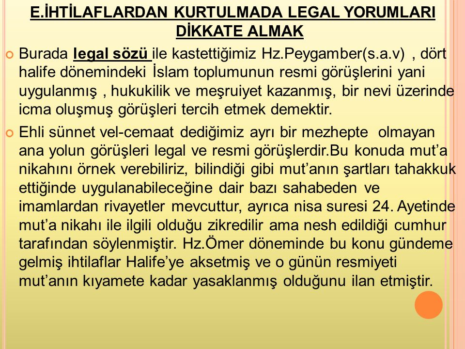 E.İHTİLAFLARDAN KURTULMADA LEGAL YORUMLARI DİKKATE ALMAK