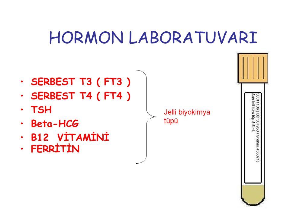 HORMON LABORATUVARI SERBEST T3 ( FT3 ) SERBEST T4 ( FT4 ) TSH Beta-HCG