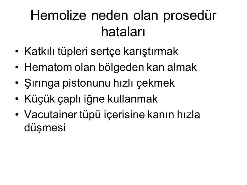 Hemolize neden olan prosedür hataları