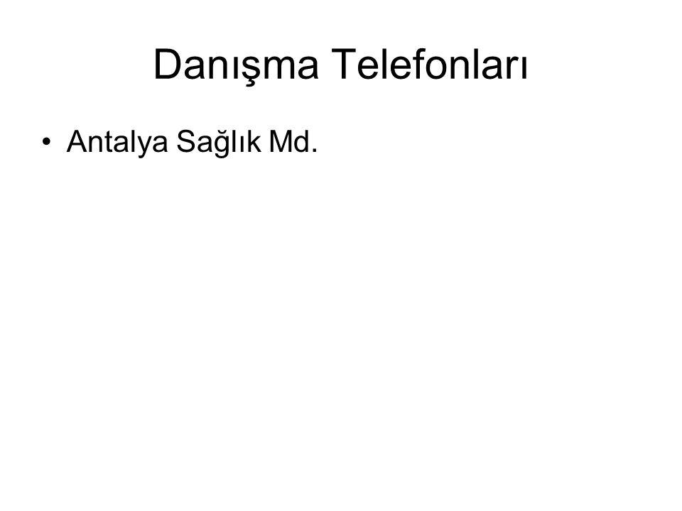 Danışma Telefonları Antalya Sağlık Md.