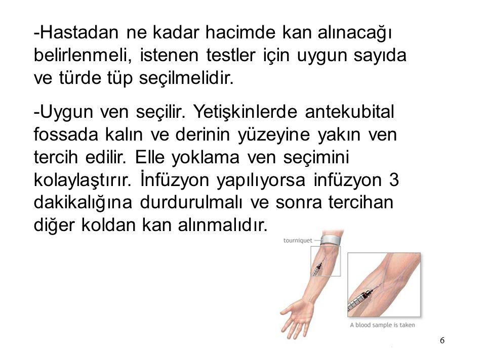 -Hastadan ne kadar hacimde kan alınacağı belirlenmeli, istenen testler için uygun sayıda ve türde tüp seçilmelidir.