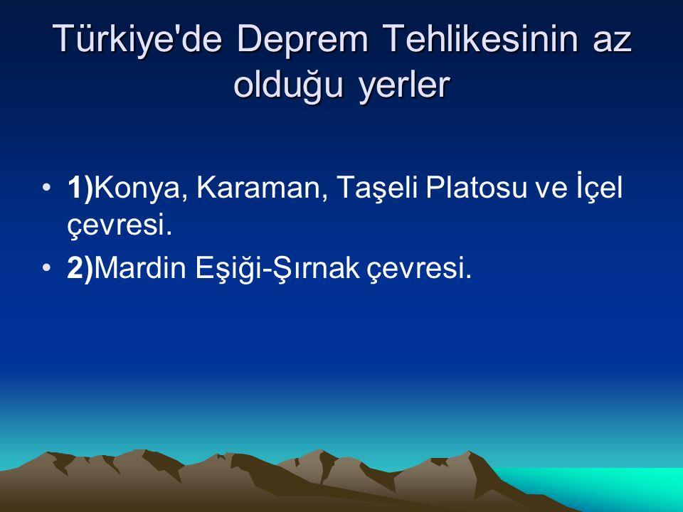 Türkiye de Deprem Tehlikesinin az olduğu yerler