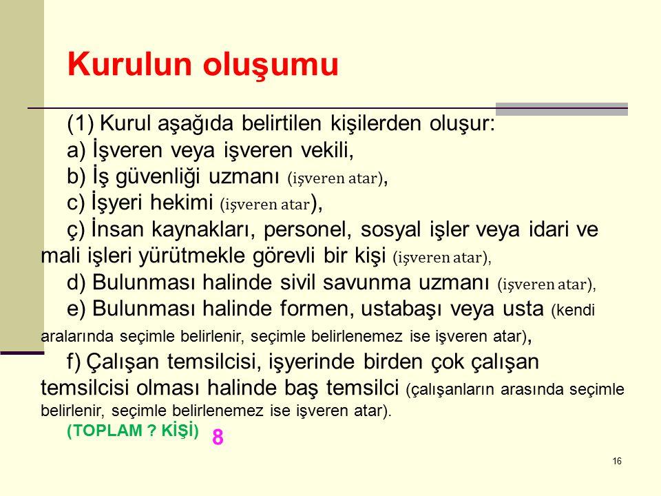 Kurulun oluşumu (1) Kurul aşağıda belirtilen kişilerden oluşur: