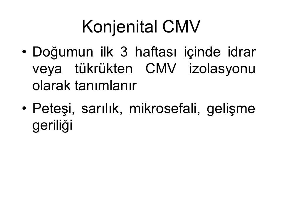 Konjenital CMV Doğumun ilk 3 haftası içinde idrar veya tükrükten CMV izolasyonu olarak tanımlanır.