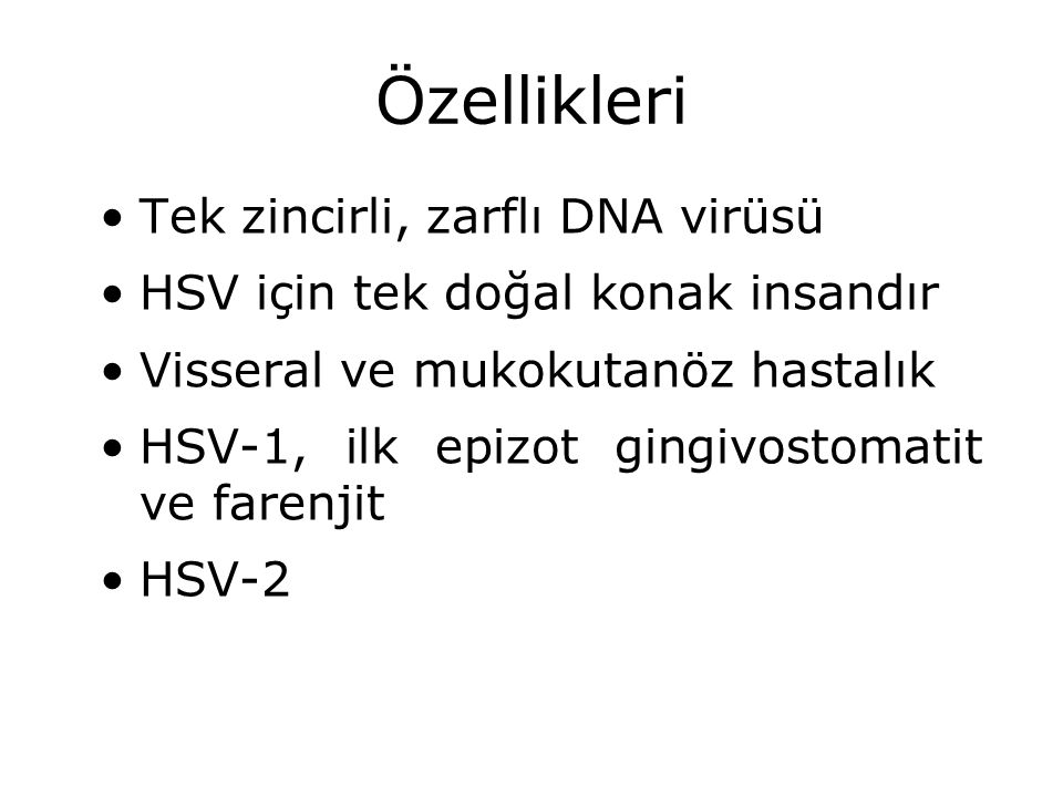Özellikleri Tek zincirli, zarflı DNA virüsü