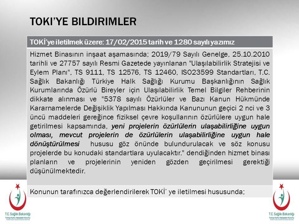 Toki'ye bildirimler TOKİ'ye iletilmek üzere: 17/02/2015 tarih ve 1280 sayılı yazımız.