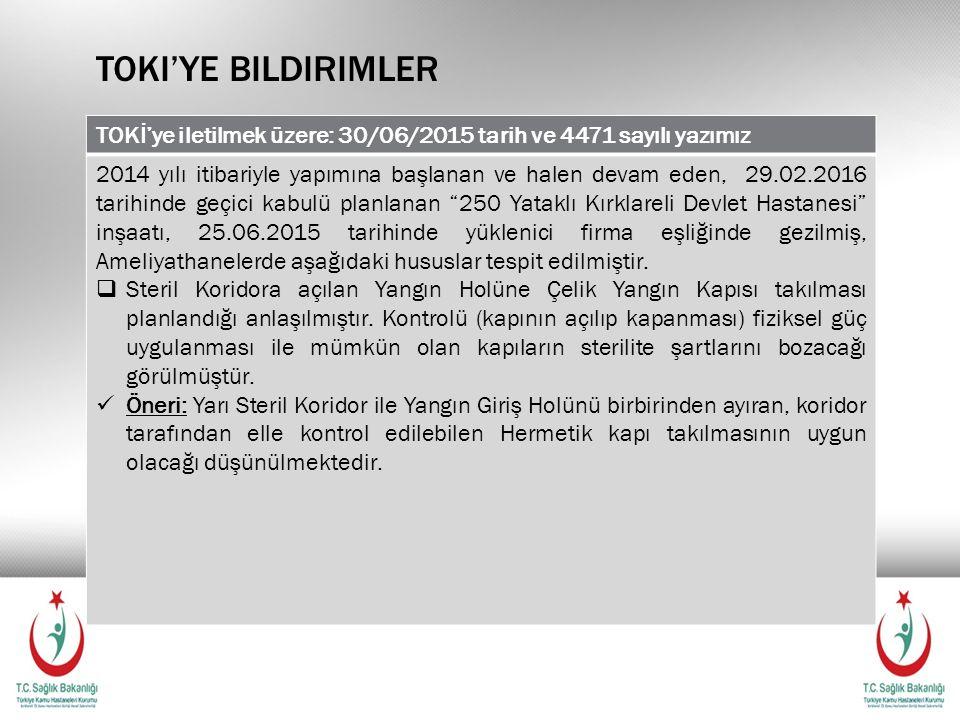 Toki'ye bildirimler TOKİ'ye iletilmek üzere: 30/06/2015 tarih ve 4471 sayılı yazımız.