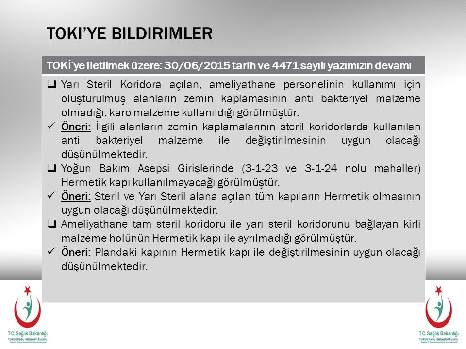 Toki'ye bildirimler TOKİ'ye iletilmek üzere: 30/06/2015 tarih ve 4471 sayılı yazımızın devamı.