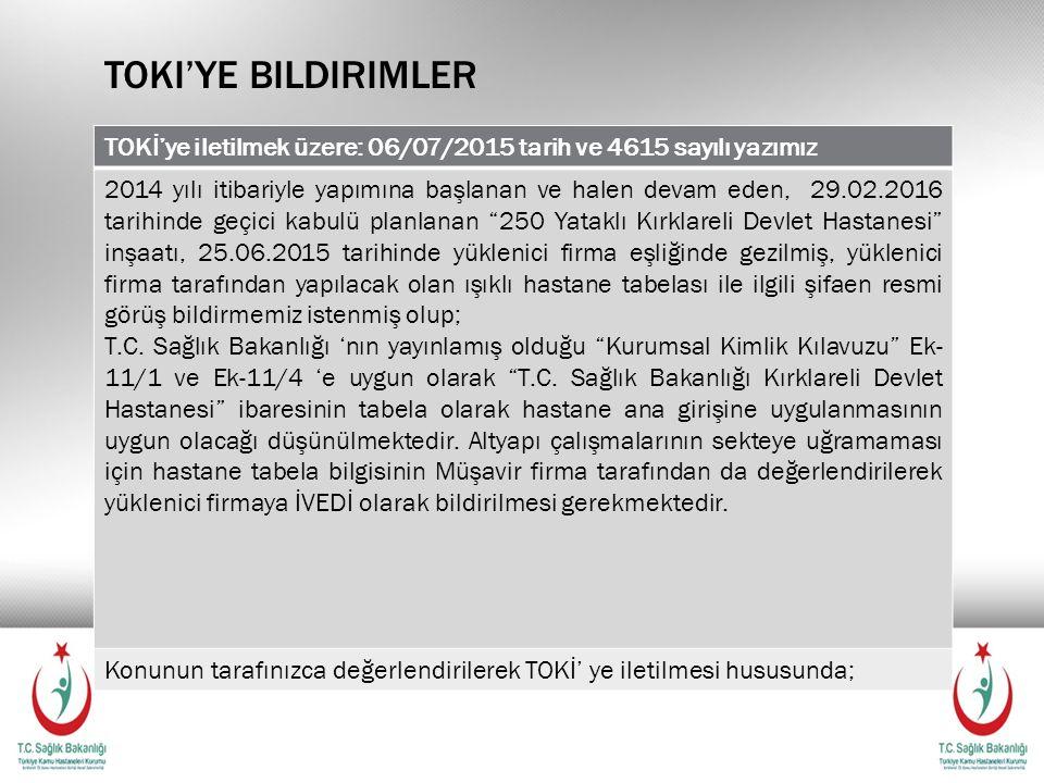Toki'ye bildirimler TOKİ'ye iletilmek üzere: 06/07/2015 tarih ve 4615 sayılı yazımız.